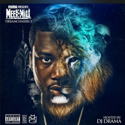 Dreamchasers 3 Meek Mill Ft French Montana  My Life
