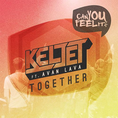 Keljet ft. AVAN LAVA - Together (Oliver Nelson Remix)