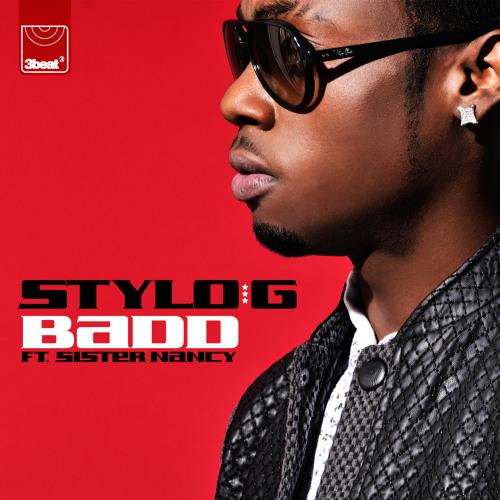 Stylo G ft. Sister Nancy - Badd (Radio Edit)