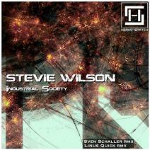 Stevie Wilson - Industrial Society Ep Out Now On Heavy Snatch Records