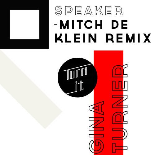 Gina Turner ft. Mitch de Klein - Speaker (Mitch de Klein Remix)