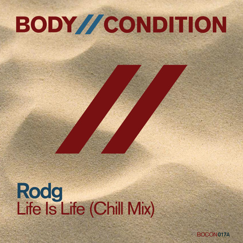 Rodg - Life Is Life (Chill Mix)