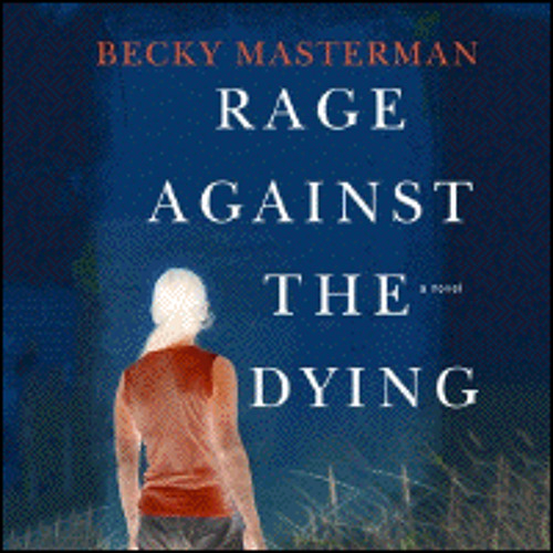 RAGE AGAINST THE DYING By Becky Masterman, Read By Judy Kaye