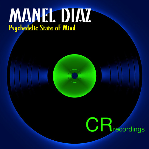 Manel Diaz - Psychedelic state of mind ( original mix )