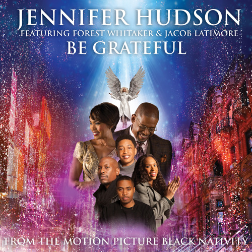Be Grateful- Jennifer Hudson Featuring Forest Whitaker & Jacob Latimore