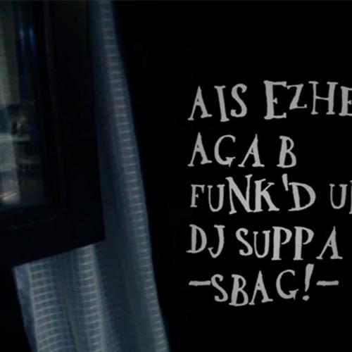 Ais Ezhel&Aga B&Funk'd Up&Dj Suppa -SBAG