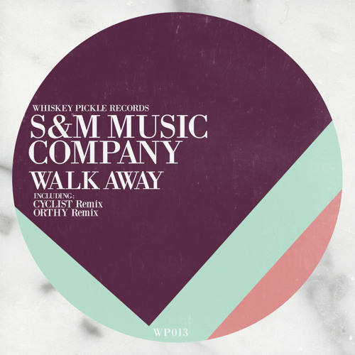 S&M Music Company - Walk Away (Whiskey Pickle Records)