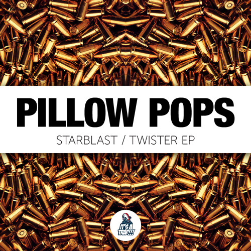 Pillow Pops - Starblast / Twister EP (2013)
