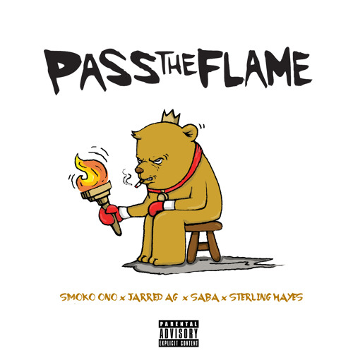 Pass The Flame by Smoko Ono ft. Jarred A.G. X Saba X Sterling Hayes