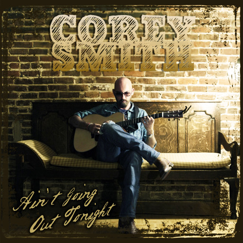 Ain't Going Out Tonight - Corey Smith's New Single