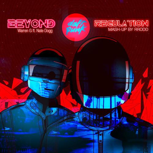 Beyond Regulation (Daft Punk Vs Warren G Ft Nate Dogg Vs Michael McDonald Mashup) - By RRodd