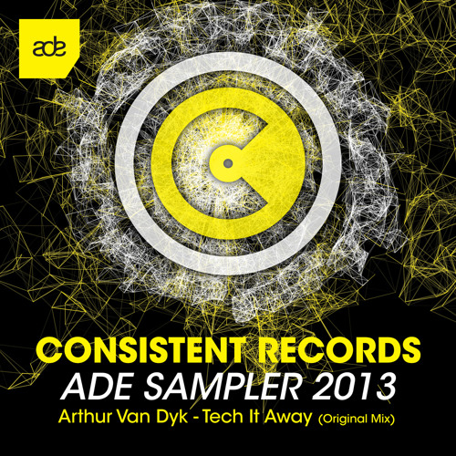 Arthur Van Dyk - Tech It Away [Consistent Records] TRACK OF THE YEAR 2013 on housecharts.net!