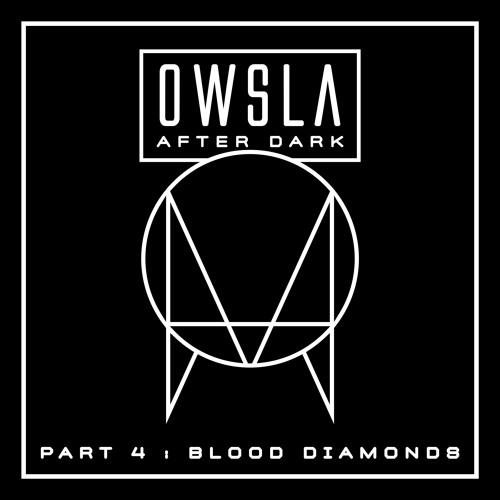 OWSLA After Dark Part 4: Blood Diamonds