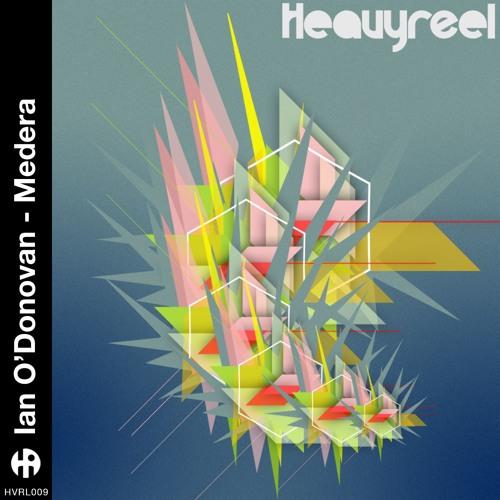 Ian O'Donovan - Medera EP (incl Samuel L Session Remix) [Heavy Reel]