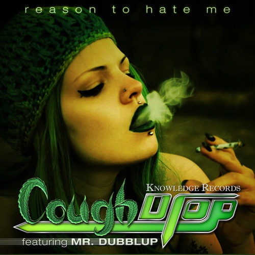 Reason-To-Hate-Me-Cough-Drop-Feat-Mr-Dubblup  Free download in description!