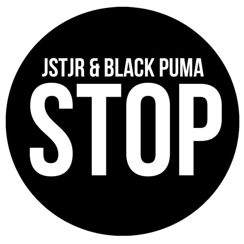 JSTJR & Black Puma - Stop (Forthcoming Black Puma EP)