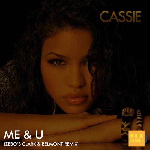 Cassie - Me And U (Zebo's Clark & Belmont Remix)