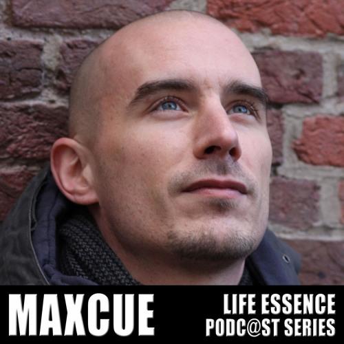 Life Essence Podcast #08 Pt.1 Oct 2013: Max Cue
