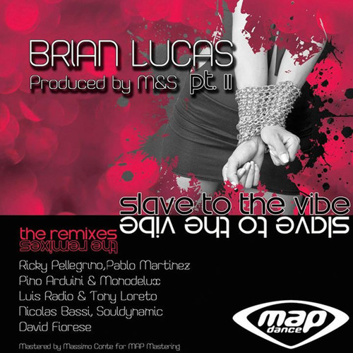 Brian Lucas - Slave to The Vibe (Ricky Pellegrino Slave to the Dance Rmx) MAP DANCE