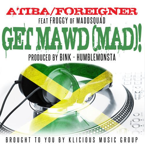 "Download ATIBA ""GET MAWD"" FEATURING FROGGY & BINK"