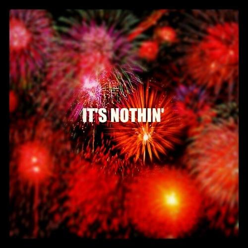 It's Nothin