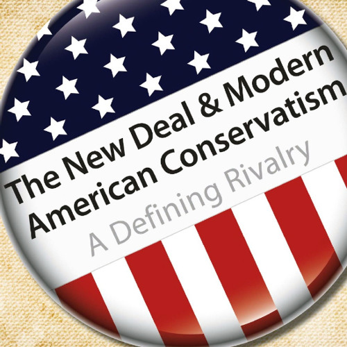 Davenport: The New Deal and Modern American Conservatism: Then and Now
