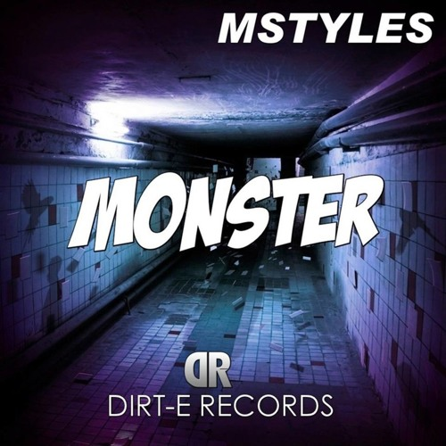 MStyles - Monster (Luan Awfulitch Remix) [Dirt-E Records] OUT NOW!