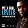 Meek Mill - Levels [slowed - Down]
