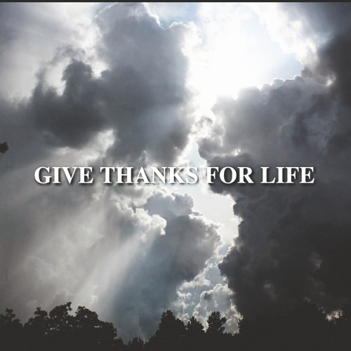 GIVE THANKS FOR LIFE BY J.LIFE FT INDRANI
