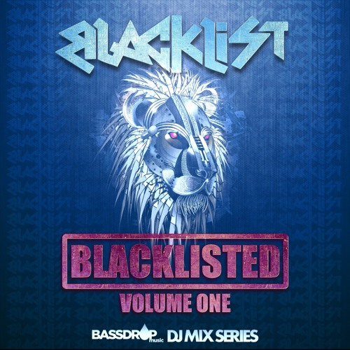 BLACKLIST - Blacklisted - A Bassdrop Music Mix Release!