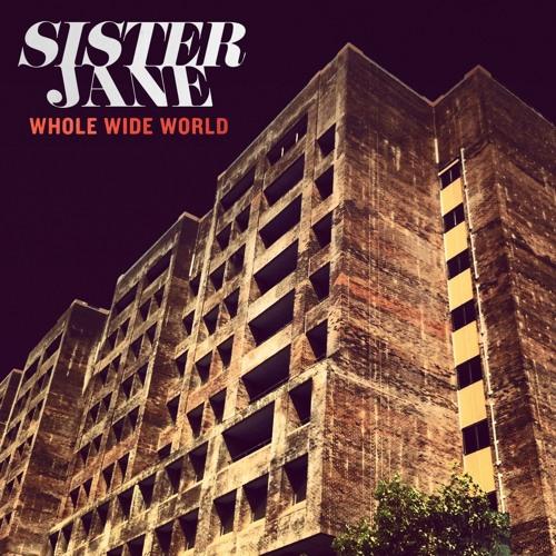 Whole Wide World - Sister Jane