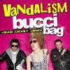 Vandalism-bucci bag-vs-sinckly (jose mtz original remix)