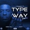 Rich Homie Quan - Type Of Way  (MEGA Remix) Featuring T.I. , Jeezy, Meek Mill & Lil Wayne