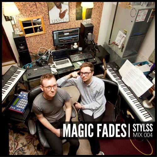STYLSS Mix 004: MAGIC FADES