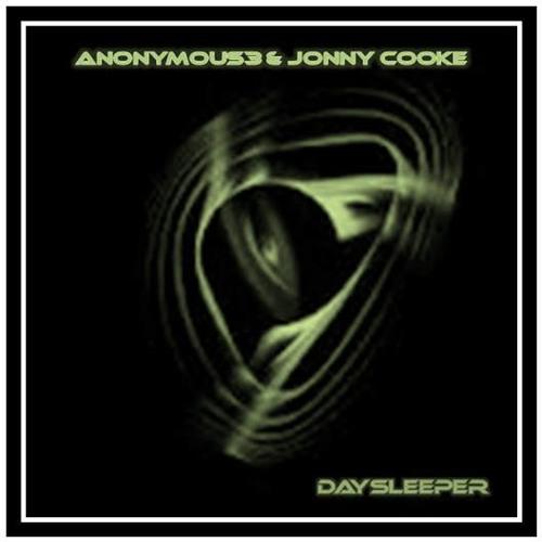 Anonymous3 & Jonny Cooke ~ DaySleeper
