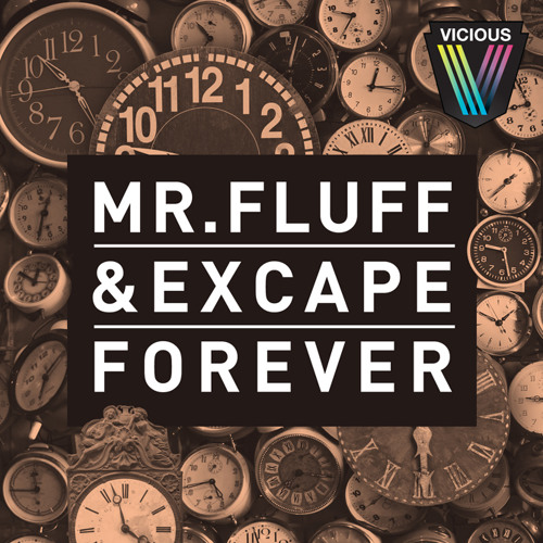 Mr. Fluff & Excape - Forever [OUT ON 14.10.2013]