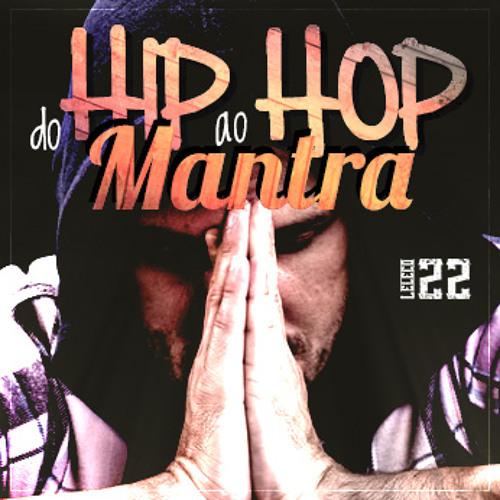 Leleco 22 e Kid Rajão - Do Hip Hop Ao Mantra