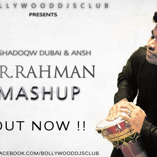 A.R. RAHMAN (MASHUP) - DJ SHADOW DUBAI & DJ ANSH [BOLLYWOODDJSCLUB]