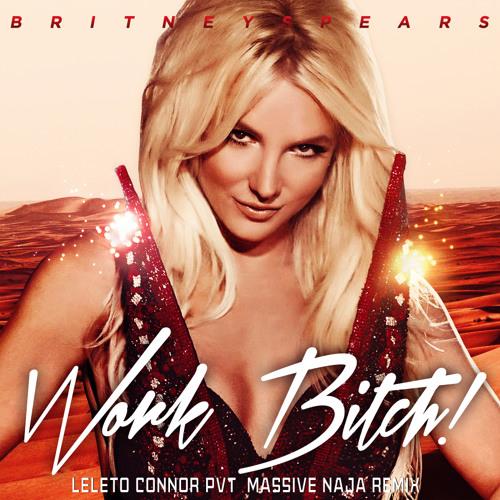 Britney Spears vs Patrick Sandim - Work Bitch (Leleto Connor PVT  Massive Naja Mashup) #FREEDOWNLOAD
