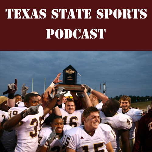 Texas State Sports Podcast 206