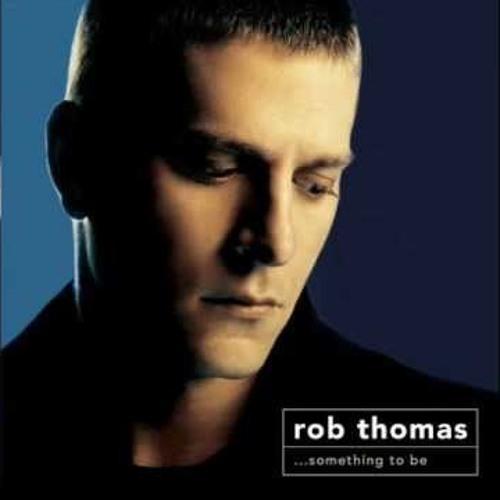 Rob Thomas ~ Little Wonders