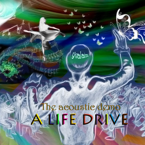 A Life Drive (the acoustic demo)