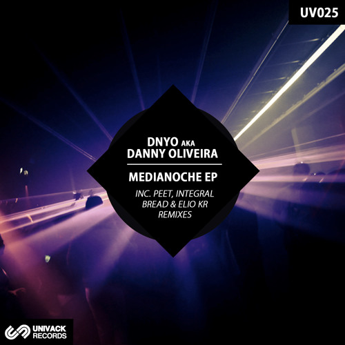 DNYO - Medianoche (Elio Kr Remix - CLIP) [OUT NOW @ UNIVACK Records]