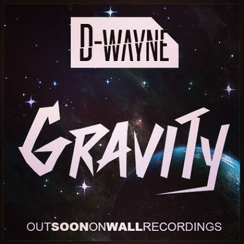 D-wayne - Gravity [BBC Radio1 World Premiere]