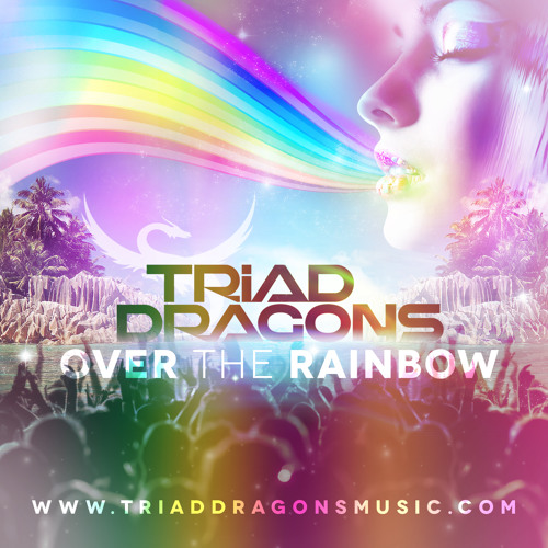 Triad Dragons - Over The Rainbow (Original Mix)
