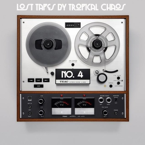 Lost Tapes By Tropical Chaos No. 04