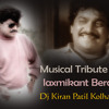 MUSICAL TRIBUTE TO  MARATHI  KING LAXMIKANT BERDE