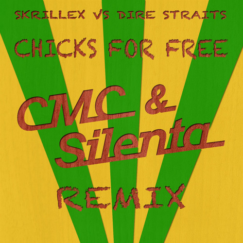 Skrillex Vs. Dire Straits - Chicks For Free (CMC&Silenta REMIX) Check FACEBOOK