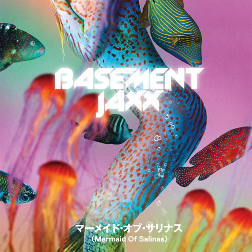 Basement Jaxx - Mermaid of Salinas (Edit)