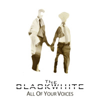 The BlackWhite - All Of Your Voices